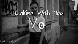 MØ - Linking With You Lyrics