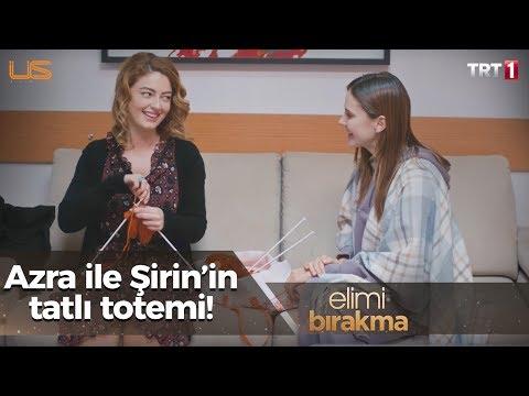 Azra ile Şirin'in tatlı totemi - Elimi Bırakma 59.Bölüm (Final)