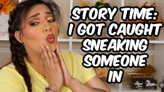 STORY TIME: I GOT CAUGHT SNEAKING SOMEONE IN!! IT WENT DOWN - ALEXISJAYDA