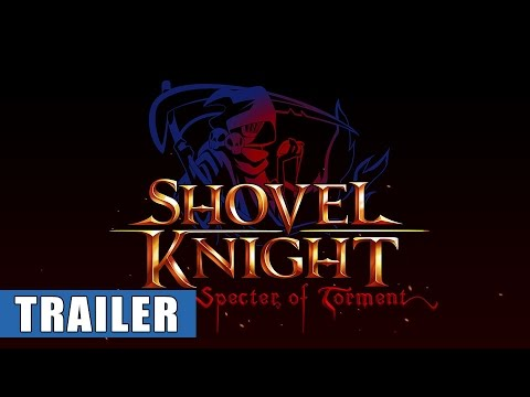 Shovel Knight: Specter of Torment Trailer
