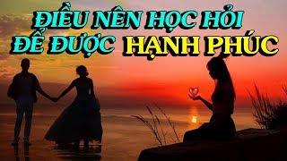 ĐIỀU NÊN HỌC HỎI để ĐẠT ĐƯỢC HẠNH PHÚC - Thiền Đạo