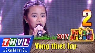 THVL | Thử tài siêu nhí 2017- Tập 2[3]: Cháu nhớ Bác Hồ - Hoàng Thị Hồng Yến