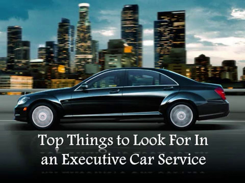 Top Things to Look For In an Executive Car Service