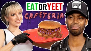 Eat It Or Yeet It #30: Cafeteria Edition!