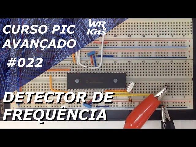 DETECTOR DE FREQUÊNCIA | Curso de PIC Avançado #022
