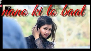 Nano ki to baat new 💓love story heart💕 touching love song romantic song 2018 best song 2018