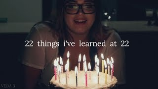 22 things i've learned at 22 || veda 3