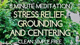 6 Minute Guided Meditation: Stress Relief, Grounding, Centering Affirmations. Morning Relaxation