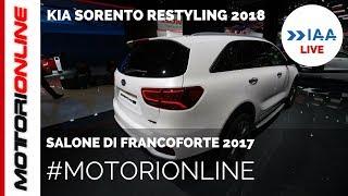 KIA Sorento Restyling 2018 | LIVE al Salone di Francoforte 2017