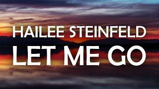 Hailee Steinfeld & Alesso - Let Me Go (Lyrics / Lyric Video) ft. Florida Georgia Line & watt