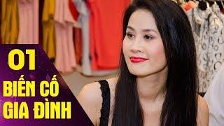 Biến Cố Gia Đình - Tập 1 | Phim Tình Cảm Việt Nam Hay Mới Nhất 2017