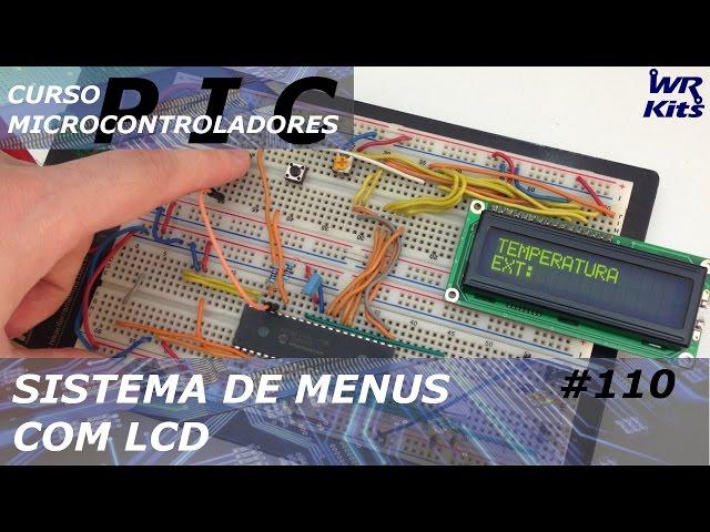 SISTEMA DE MENUS SIMPLES COM LCD | Curso de PIC #110