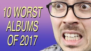 10 Worst Albums of 2017