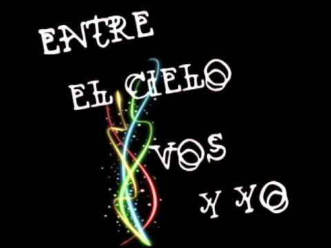 ENTRE EL CIELO VOS Y YO (version colombiana)
