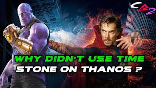 Why didn't Dr Strange use time stone on Thanos ? || Explained in HINDI ||