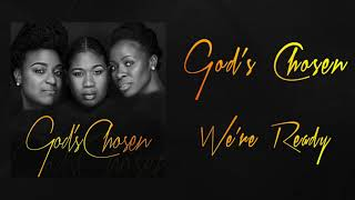 God's Chosen - We're Ready