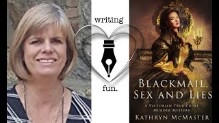 Writing Fun   Ep. 155 : Blackmail, Sex and Lies with Kathryn McMaster