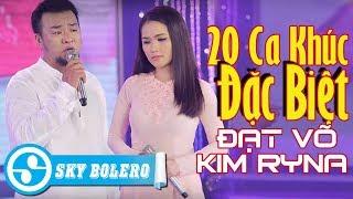 20 Ca Khúc Đặc Biệt Hay Nhất 2020 Của ĐẠT VÕ & KIM RYNA - Nhạc Vàng Xưa Song Ca Hay Nhất Hiện Nay