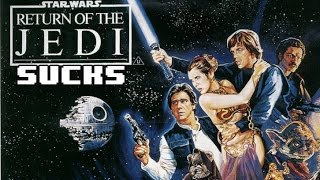 Return of the Jedi: Why it Sucks
