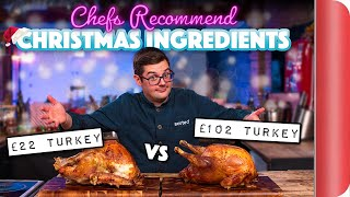 £22 Turkey vs £102 Turkey! | Chefs Recommend Christmas Ingredients