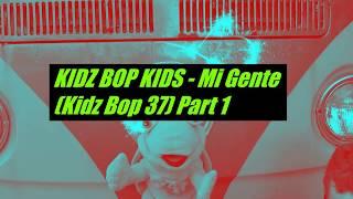 KIDZ BOP KIDS - Mi Gente (Kidz Bop 37) - YouTube