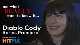 Diablo Cody Never Gives a Bad Interview | BWIRWTKI -- Series Premiere