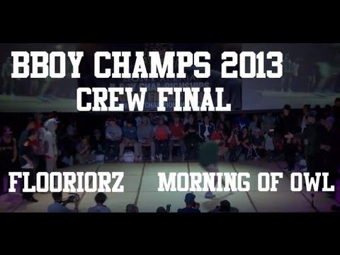 Floorriorz vs Morning of Owl - BBoy Championships World Finals 2013 - CREW FINAL (single cam)