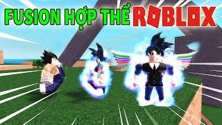 Roblox - MÌNH SỬ DỤNG SỨC MẠNH FUSION HỢP THỂ VỚI VEGETA HỦY DIỆT TẤT CẢ - Dragon Ball X