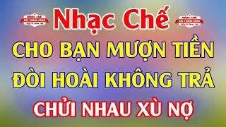 Nhạc Chế Cực Hay   CHO MƯỢN TIỀN XONG - CHỬI NHAU XÙ NỢ   Mượn Tiền Mùa World Cup