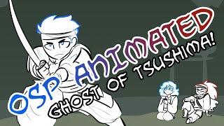 OSP ANIMATED: Ghost of Tsushima!