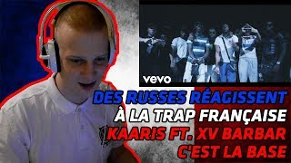 RUSSIANS REACT TO FRENCH TRAP | Kaaris - C'est la base ft. XV Barbar | REACTION