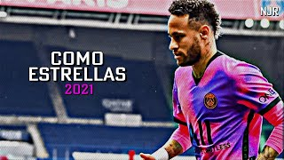 › Neymar Jr - Como Estrellas • La Young - Skills & Goals • HD   2021 ‹ ™