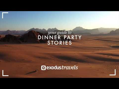 Exodus Travels - Your Guide To: Dinner Party Stories