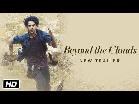 Beyond the Clouds - New Trailer - Ishaan - Malavika - Majid Majidi