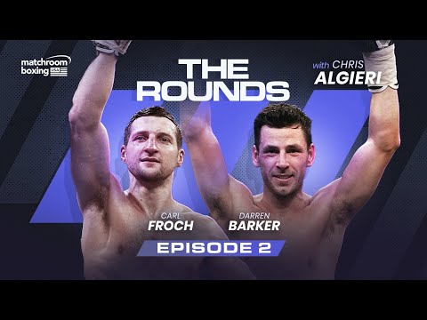 Carl Froch & Darren Barker | The Rounds Ep2 12