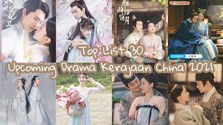 TOP 30 UPCOMING CHINESE HISTORICAL DRAMA in 2021   Drama Kerajaan China Terbaru - 2021年即将到来的中国皇家戏剧