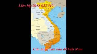Bán Bản Đồ Việt Nam - Liên hê: 0938 052 312