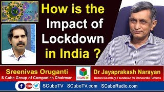 Dr Jayaprakash Narayan about the impact of lockdown in Ind..