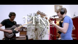 TTNG - Whatever, Whenever (Milktime Session)