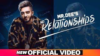 No Relationships – Mr Dee