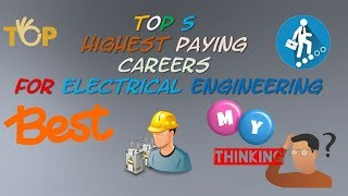 Top 5 Highest Paying Careers for Electrical Engineering