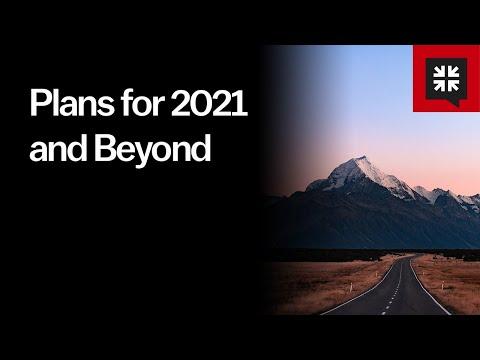 Plans for 2021 and Beyond // Ask Pastor John