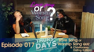 """Ep. 017 """"Love Song or Worship Song Quiz and Christianese: Dating Edition!"""""""