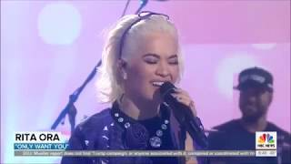 "Rita Ora sings ""Only Want You"" Live in Concert Today Show 2019"