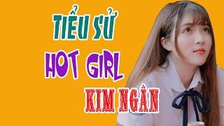 Tiểu sử Hot Girl KIM NGÂN - Em út nhóm FAPtv