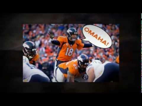 Peyton Manning (OMAHA!) + Seahawks (Legion of Boom)