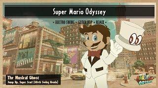 Super Mario Odyssey - Jump Up, Super Star! [Glitch Swing Remix (ft. OR3O)]