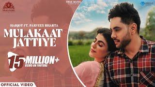 Mulakaat Jattiye – Harjot – Parveen Bharta Video HD