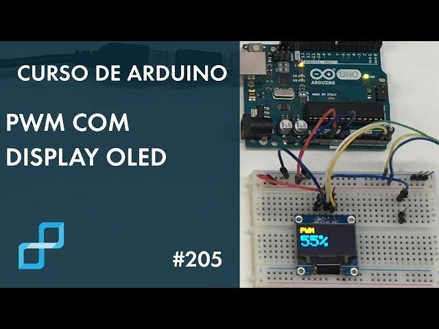 PWM COM DISPLAY OLED | Curso de Arduino #205