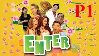 Hài Tết 2017 - Phim Hài Tết Enter - Phần 1 (Bản Đẹp)